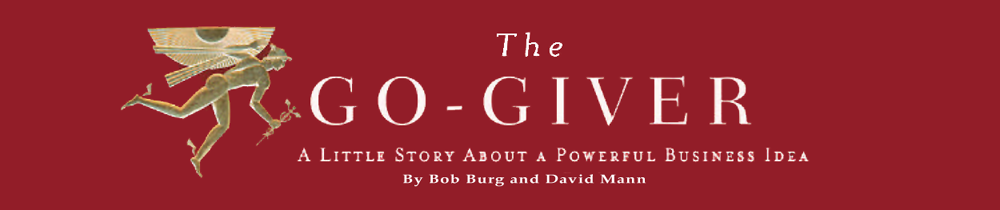 the go giver A new edition with expanded content is available now, the go-giver, expanded edition: a little story about a powerful business idea an engaging book that brings new relevance to the old proverb give and you shall receive the go-giver tells the story of an ambitious young man named joe who yearns for success.